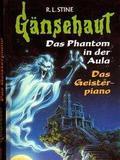 Gänsehaut Das Phantom in der Aula u. Das Geisterpiano
