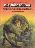 Die Dinosaurier. Die Welt des Urmenschen. Doppelband in Farbe