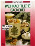 Weihnachtliche Bäckerei. 110 beliebte Rezepte
