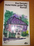 Hotel Hölle, guten Tag... Roman.