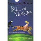 Ball der Vampire: Roman (Sookie Stackhouse, Band 6)