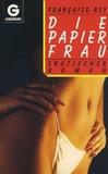 Die Papierfrau. Erotischer Roman.