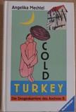 Cold Turkey: Die Drogenkarriere des Andreas B. (Jugendliteratur ab 12 Jahre)
