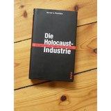 Die Holocaust-Industrie: Wie das Leid der Juden ausgebeutet wird