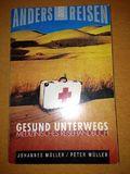 Anders reisen: Gesund unterwegs. Medizinisches Reisehandbuch.