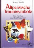 Altpersische Traumsymbole - 333 Zeichen und ihre Deutungen