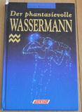 Der phantasievolle Wassermann. Astro- Ratgeber.
