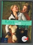 Kaya - Frei und stark . Buch-Ausgabe: Kaya will mehr. Kaya - frei und stark 5