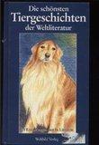 Die schönsten Tiergeschichten der Weltliteratur. 74 Erzählungen aus 36 Ländern