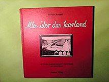 Alles über das Saarland. Alles was sie schon immer über das Saarland wissen wollten, es aber nie zu fragen wagten