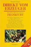 Direkt vom Erzeuger. Die besten Adressen rund um Frankfurt