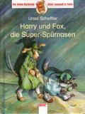Harry und Fox, die Super-Spürnasen