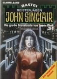 1801- Geisterjäger John Sinclair Band 1801- Drei ausgewählte Romane