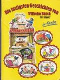 Die lustigsten Geschichten von Wilhelm Busch für Kinder in Farbe