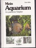 Mein Aquarium - Ein praktischer Ratgeber