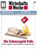 Wirtschaftswoche 18/2013 vom 29.4.2013: Die Schwarzgeld-Falle
