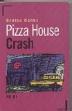 Pizza House Crash