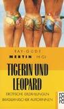 Tigerin und Leopard. Erotische Erzählungen brasilianischer Autorinnen. Ausgewählt von Marcia Denser